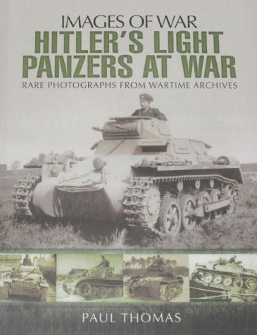 Hitler's Light Panzers at War, by Paul Thomas